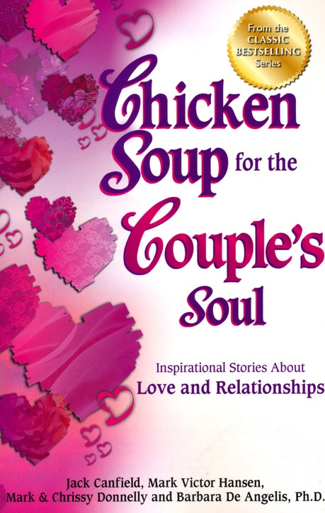 Chicken soup for the couples soul: inspirational stories about love and relationships
