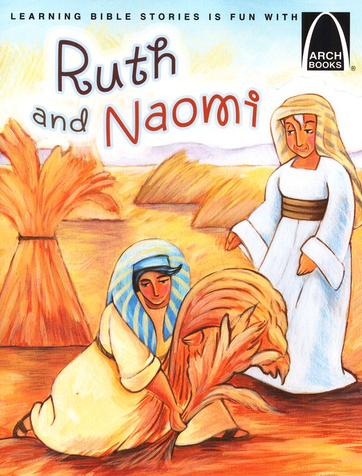 Arch Books Bible Stories: Ruth and Naomi