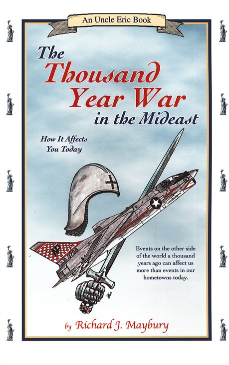 The Thousand-Year War in the Mideast: How it Affects You Today