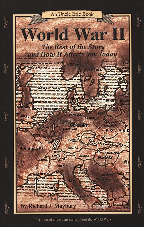 World War 2: The Rest of the Story and How It Affects You Today: An Uncle Eric Book, Revised Edition