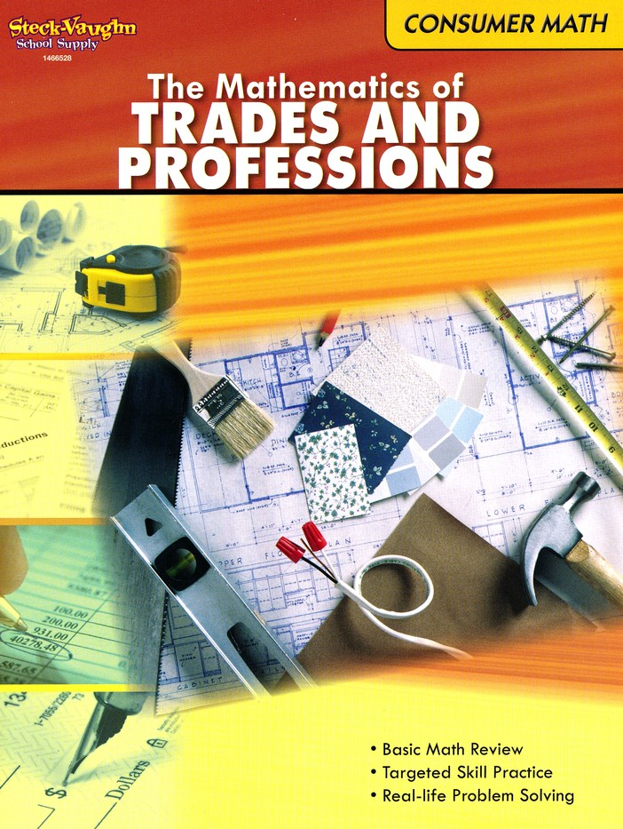 Consumer Math: The Mathematics of Trades and Professions ...