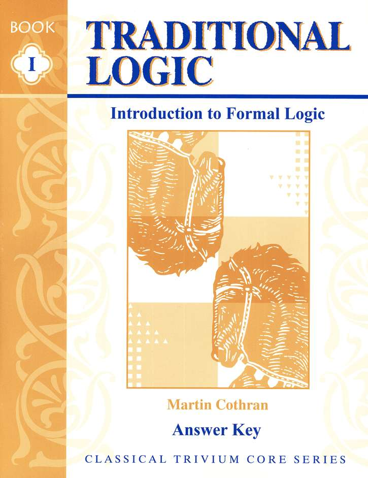 Traditional Logic 1 Teacher Key (for Workbook, Quizzes, & Tests)