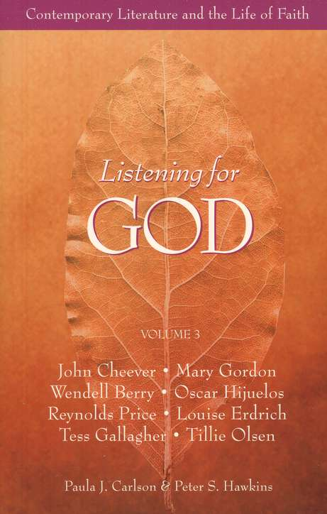 Listening for God: Contemporary Literature and the Life of Faith, Volume 3