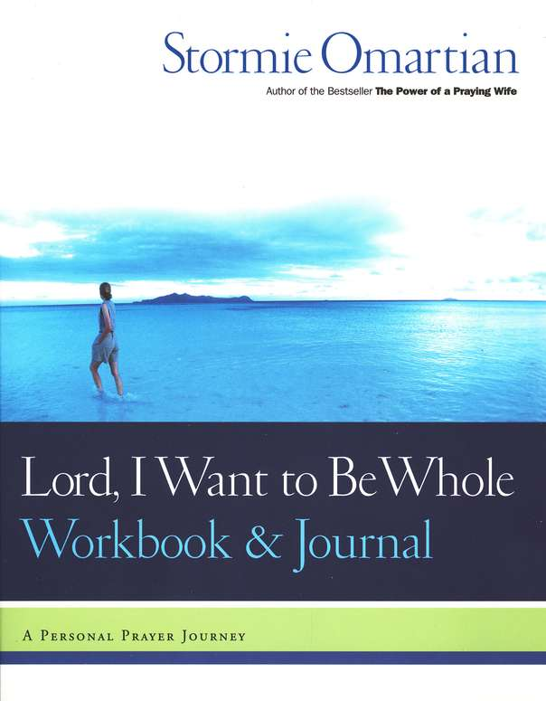 Lord, I Want to Be Whole Workbook: A Personal Prayer Journey