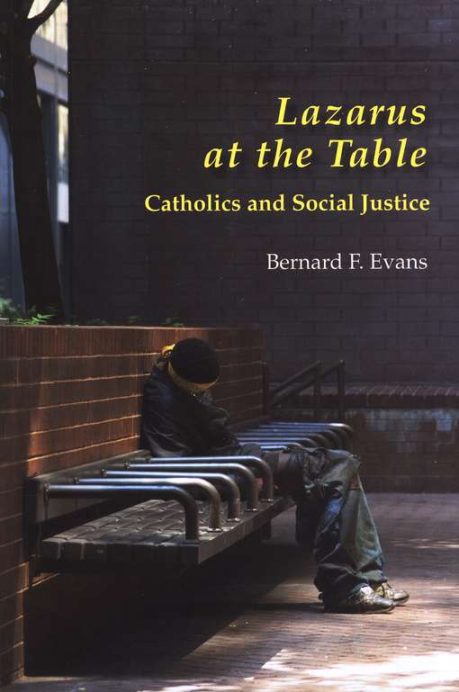Lazarus at the Table: Catholics and Social Justice