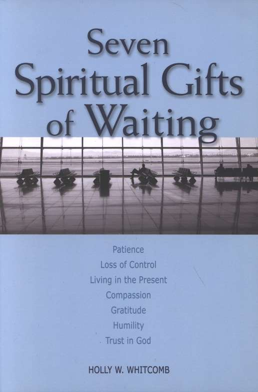 Seven Spiritual Gifts of Waiting