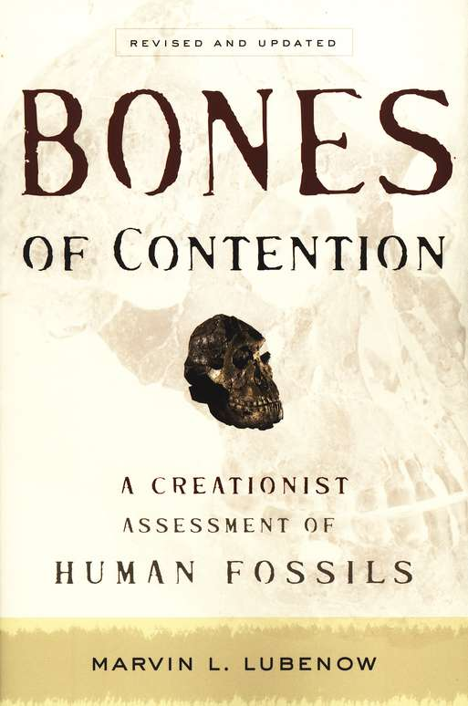 Bones of Contention: A Creationist Assessment of Human Fossils, Revised and Updated