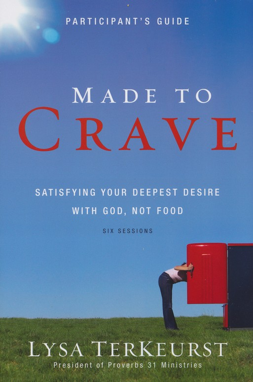 Made to Crave: Satisfying Your Deepest Desires with God Not Food Pack, Participant's Guide and DVD