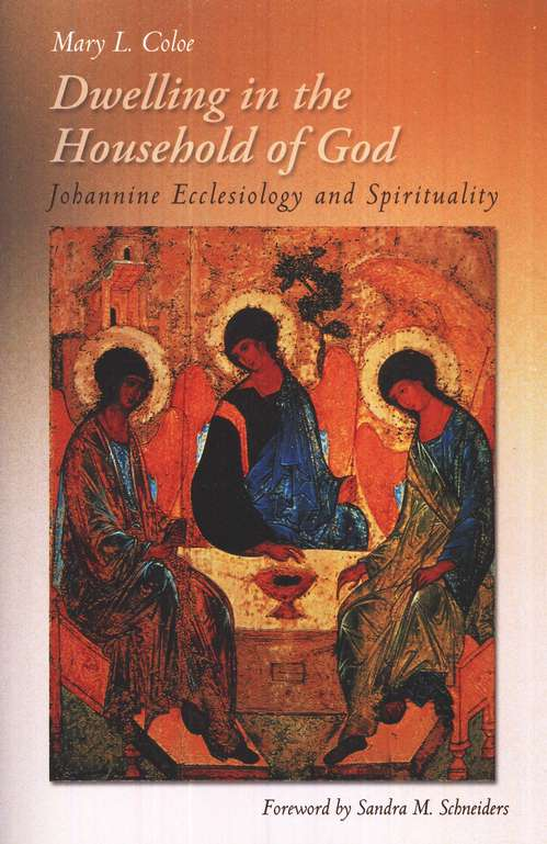 Dwelling in the Household of God: Johannine Ecclesiology and Spirituality
