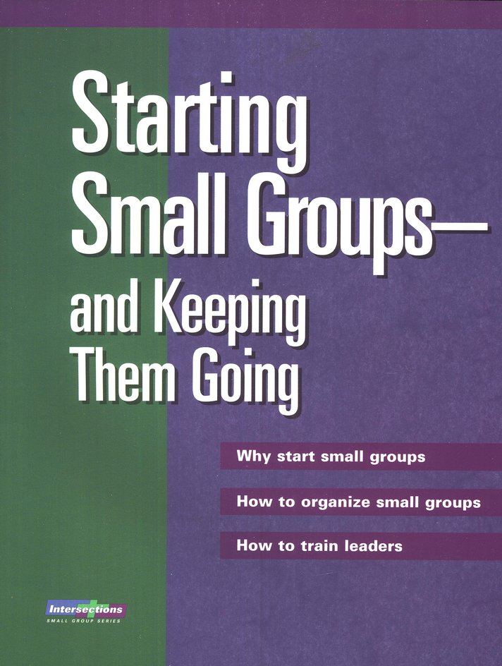 Starting Small Groups - and Keeping Them Going