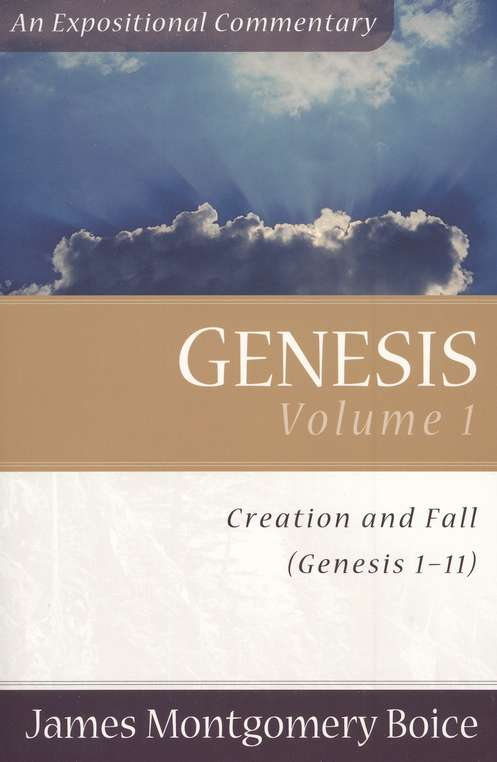 The Boice Commentary Series: Genesis, Volume 1