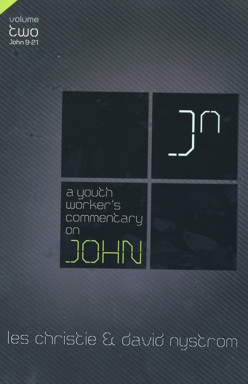 A Youth Worker's Commentary on John, Volume 2