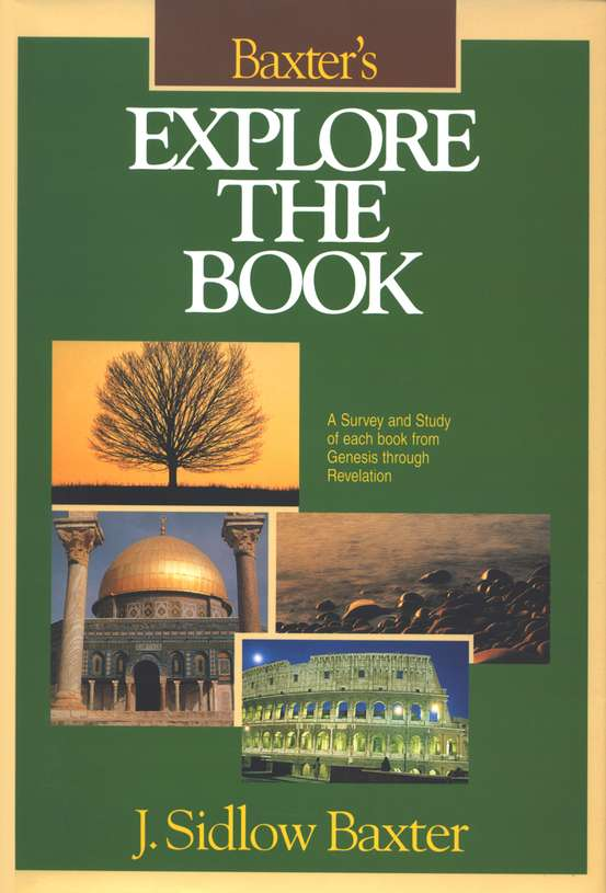 Explore the Book: A Survey and Study of Each Book from Genesis Through Revelation
