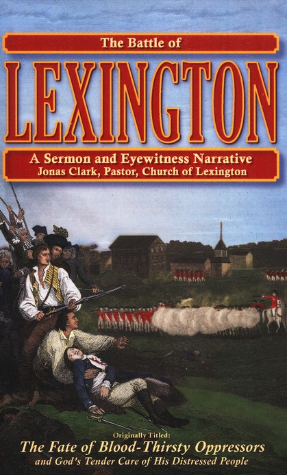 The Battle of Lexington: A Sermon and Eyewitness Narrative