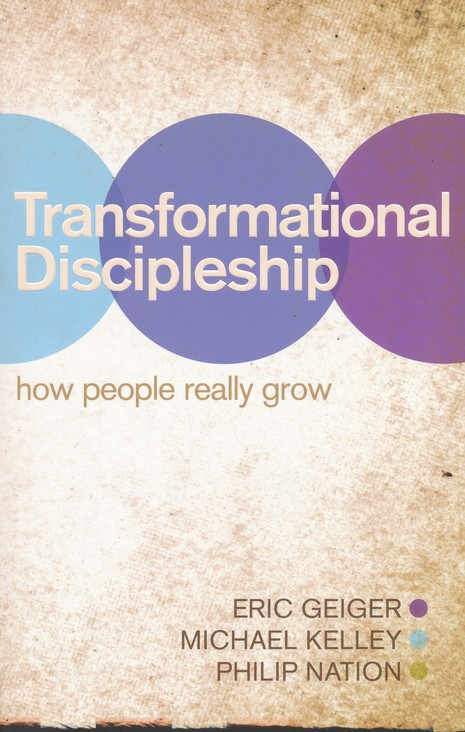 Transformational Discipleship: How People Really Grow