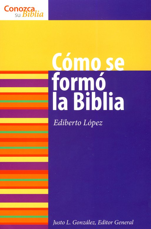 Serie Conozca Su Biblia: C&#243mo Se Form&#243 La Bibla  (Know Your Bible Series: How the Bible Was Formed)