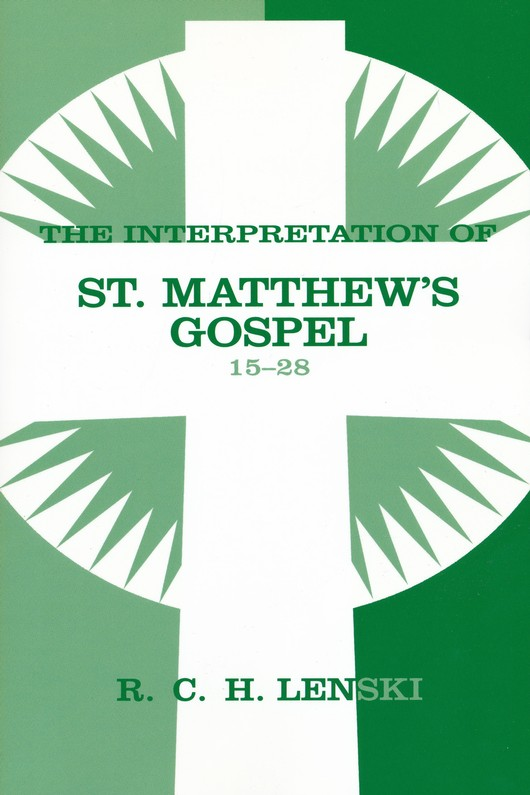 Interpretation of St. Matthew's Gospel, Chapters 15-28, Vol. 2