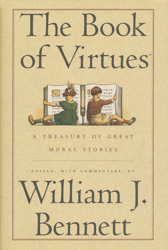 The Book of Virtues: A Treasury of Great Moral Stories  , Hardcover
