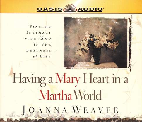 Having a Mary Heart in a Martha World                      - Audiobook on CD
