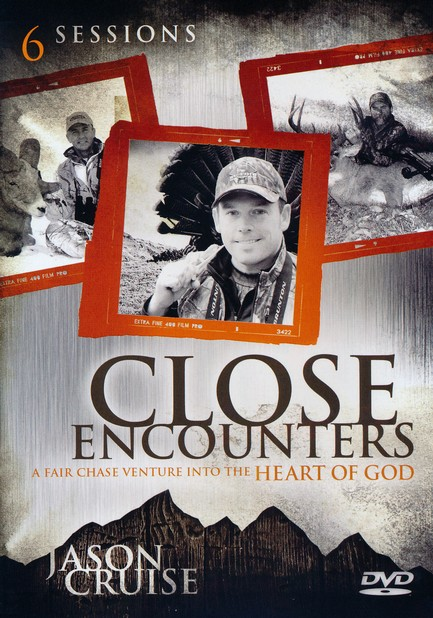 Close Encounters: A DVD Study: A Fair Chase Venture into the Heart of God