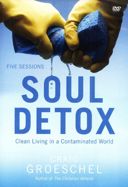 Soul Detox Participant's Guide with DVD: Clean Living   in a Contaminated World