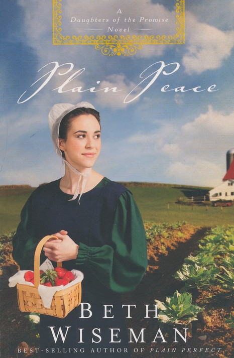 Plain Peace Daughters Of The Promise Series 6 Beth Wiseman