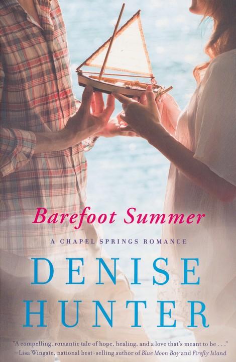 Barefoot Summer Chapel Springs Romance Series 1 Denise Hunter