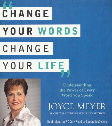 Change Your Words, Change Your Life: Understanding the Power of Every Word You Speak, Unabridged Audiobook CD