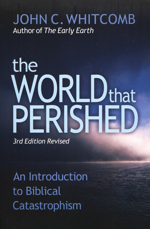 The World that Perished: An Introduction to Biblical Catastrophism - 3rd edition