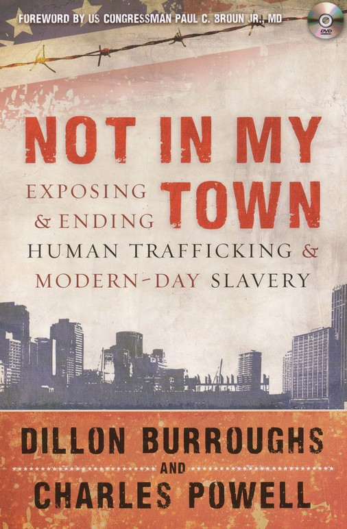 Not in My Town: Exposing and Ending Human Trafficking and Modern Day Slavery