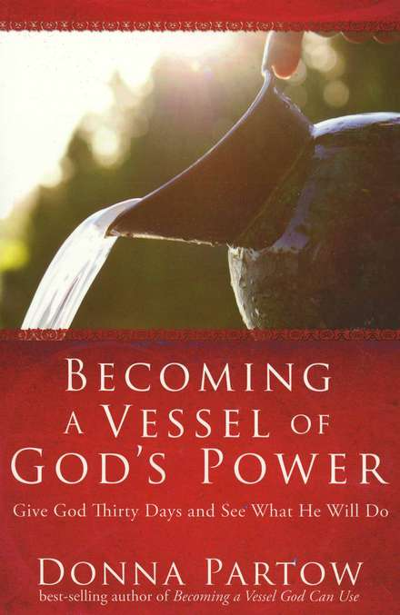 Becoming a Vessel of God's Power: Give God Thirty-One Days and See What He Will Do