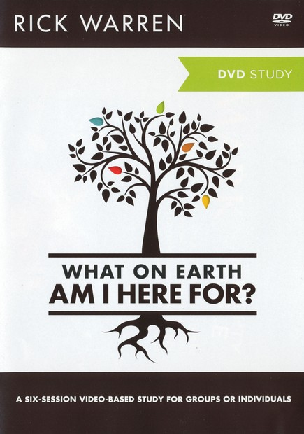 What on Earth Am I Here For? A DVD Study: Six Sessions  on the Purpose Driven Life, Expanded Edition
