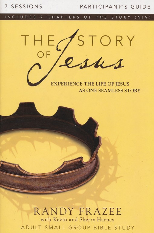 The Story of Jesus Participant's Guide with DVD: Experience the Life of Jesus as One Seamless Story