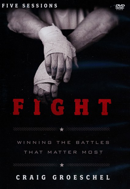 Fight Study Guide with DVD: Winning the Battles That Matter Most