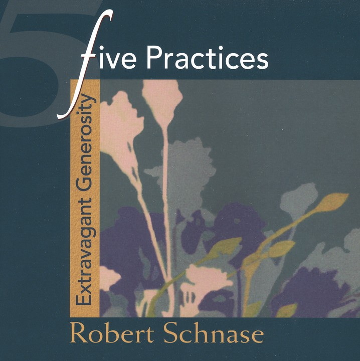Five Practices: Extravagant Generosity