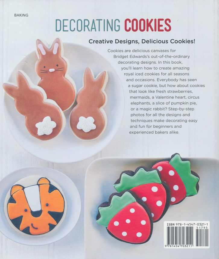 Decorating Cookies: 60+ Designs for Holidays, Celebrations & Everyday