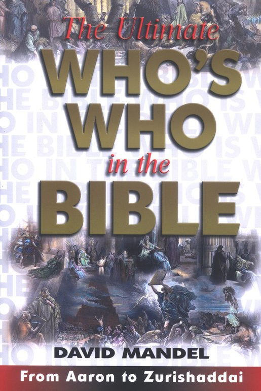 The Ultimate Who's Who in the Bible