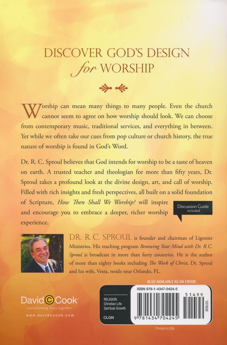 How Then Shall We Worship? Biblical Principles to Guide Us Today