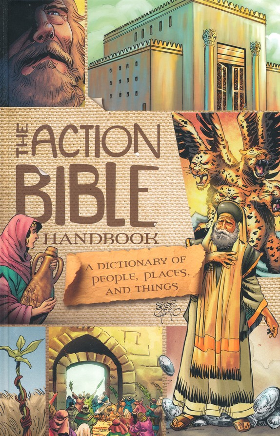 The Action Bible Handbook: People, Places, and Things