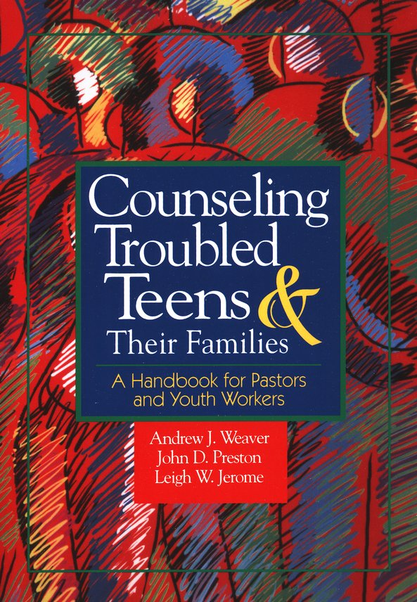 Counseling Troubled Teens and Their Families