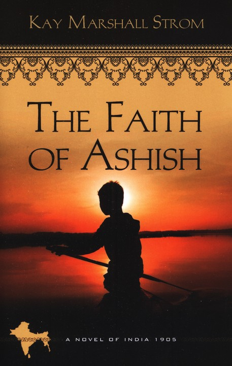 The Faith of Ashish, Blessings of India Series #1
