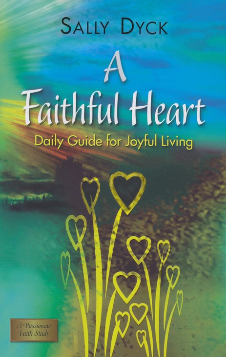 A Faithful Heart: Daily Guide for Joyful Living