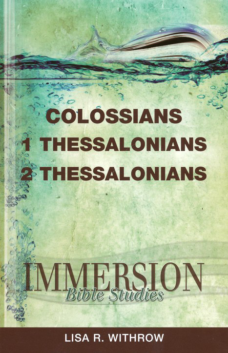 Immersion Bible Studies: Colossians, 1 and 2 Thessalonians