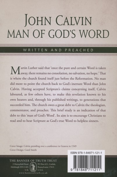 John Calvin: Man of God's Word, Written and Preached