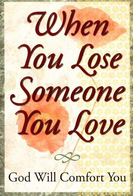 When You Lose Someone You Love: God Will Comfort You