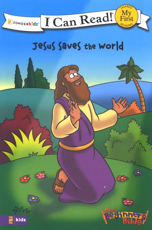 The Beginner's Bible: Jesus Saves the World, My First I Can  Read! (Shared Reading)