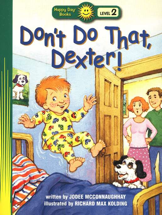 Happy Day Books, Level 2: Don't Do That, Dexter