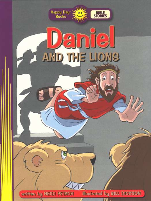 Happy Day Books, Bible Stories: Daniel and the Lions