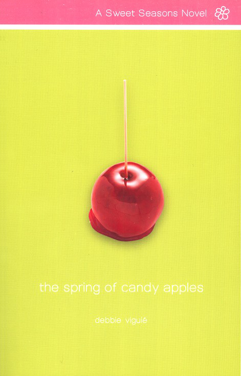 The Spring of Candy Apples, A Sweet Seasons Novel #4