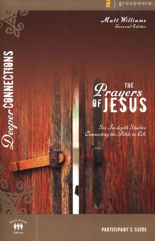 The Prayers of Jesus, Participant's Guide